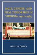 Race, Gender, and Film Censorship in Virginia, 1922-1965