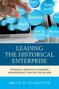 Leading the Historical Enterprise
