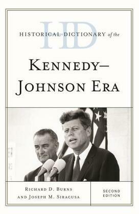 Historical Dictionary of the Kennedy-Johnson Era