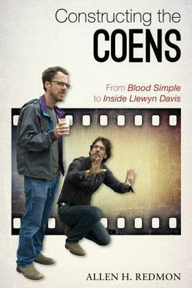 Constructing the Coens: From Blood Simple to Inside Llewyn Davis