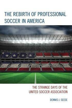 The Rebirth of Professional Soccer in America