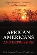 African Americans and Depression: Signs, Awareness, Treatments, and Interventions