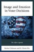 Image and Emotion in Voter Decisions: The Affect Agenda
