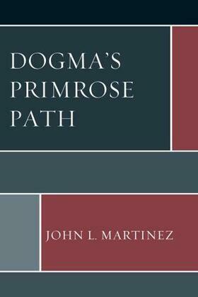 Dogma's Primrose Path