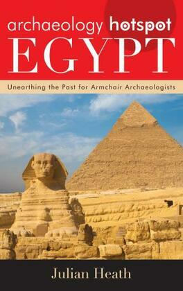 Archaeology Hotspot Egypt: Unearthing the Past for Armchair Archaeologists