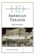 Historical Dictionary of American Theater: Beginnings