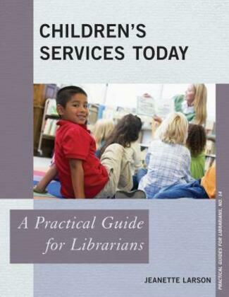 Children's Services Today: A Practical Guide for Librarians