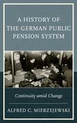 A History of the German Public Pension System: Continuity amid Change