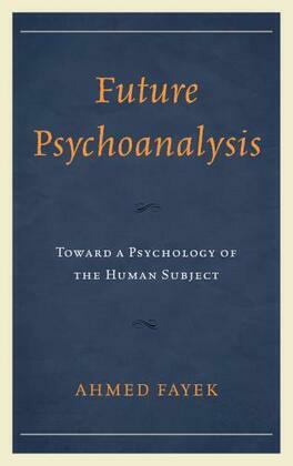 Future Psychoanalysis: Toward a Psychology of the Human Subject