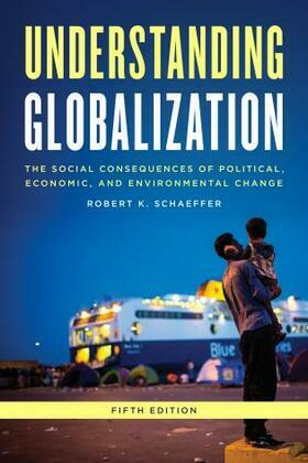 Understanding Globalization: The Social Consequences of Political, Economic, and Environmental Change