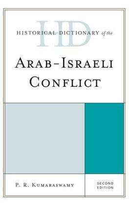Historical Dictionary of the Arab-Israeli Conflict