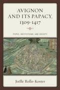 Avignon and Its Papacy, 1309–1417