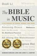 The Bible in Music: A Dictionary of Songs, Works, and More