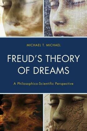 Freud's Theory of Dreams: A Philosophico-Scientific Perspective