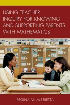 Using Teacher Inquiry for Knowing and Supporting Parents with Mathematics
