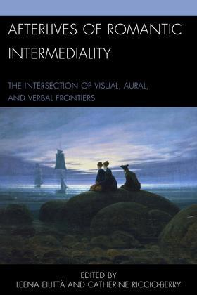 Afterlives of Romantic Intermediality: The Intersection of Visual, Aural, and Verbal Frontiers