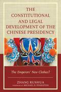 The Constitutional and Legal Development of the Chinese Presidency: The Emperors' New Clothes?