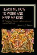 Teach Me How to Work and Keep Me Kind: The Possibilities of Literature and Composition in an American High School