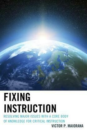 Fixing Instruction: Resolving Major Issues with a Core Body of Knowledge for Critical Instruction