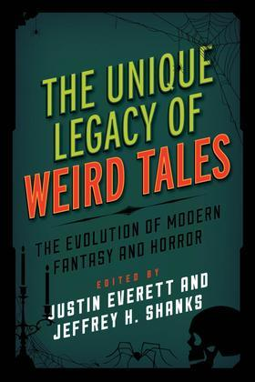 The Unique Legacy of Weird Tales: The Evolution of Modern Fantasy and Horror