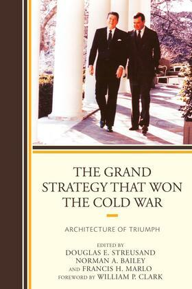 The Grand Strategy that Won the Cold War: Architecture of Triumph