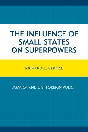 The Influence of Small States on Superpowers: Jamaica and U.S. Foreign Policy