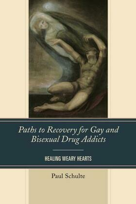 Paths to Recovery for Gay and Bisexual Drug Addicts: Healing Weary Hearts