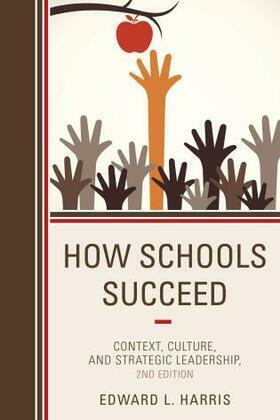 How Schools Succeed: Context, Culture, and Strategic Leadership