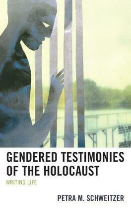 Gendered Testimonies of the Holocaust: Writing Life