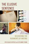 The Elusive Sentence: Recovering the Rudiments of Writing