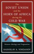 The Soviet Union and the Horn of Africa during the Cold War