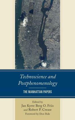 Technoscience and Postphenomenology: The Manhattan Papers