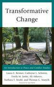 Transformative Change: An Introduction to Peace and Conflict Studies