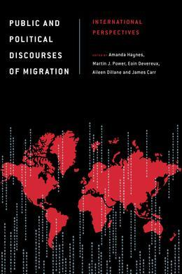 Public and Political Discourses of Migration: International Perspectives