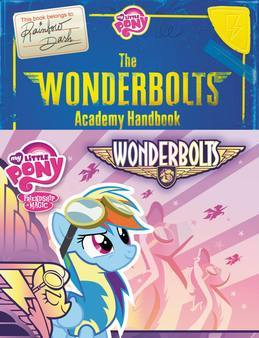 My Little Pony: The Wonderbolts Academy Handbook