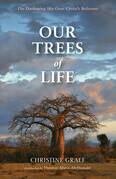 Our Trees of Life: The Darkening Sky Over Christ's Believers