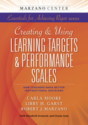 Creating & Using Learning Targets & Performance Scales: How Teachers Make Better Instructional Decisions