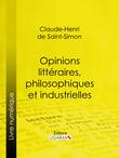 Opinions littéraires, philosophiques et industrielles