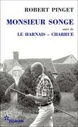 Monsieur Songe, suivi de Le Harnais et Charrue