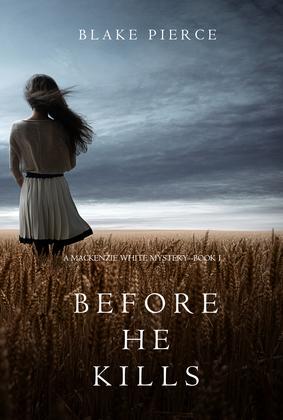 Before he Kills (A Mackenzie White Mystery--Book 1)