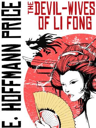 The Devil Wives of Li Fong: A Fantasy of China