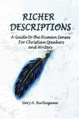 Richer Descriptions:  Guide to the Human Senses for Christian Speakers and Writers