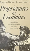 Propriétaires et locataires : les origines du logement social en France, 1850-1914