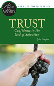 Trust, Confidence in the God of Salvation