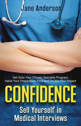 Confidence: Sell Yourself in Medical Interviews