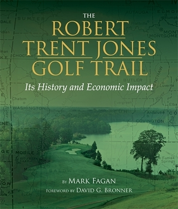 Robert Trent Jones Golf Trail: Its History and Economic Impact
