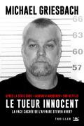 Le Tueur innocent : la face cachée de l'affaire Steve Avery