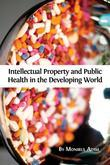 Intellectual Property and Public Health in the Developing World?