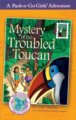 Mystery of the Troubled Toucan (Pack-n-Go Girls Adventures - Brazil 1)