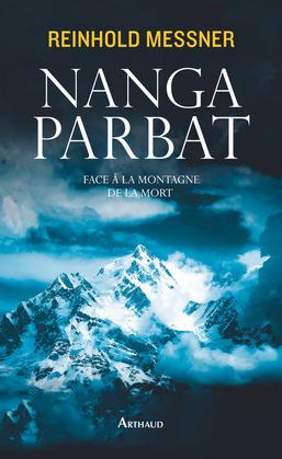 Nanga Parbat. Face à la montagne de la mort